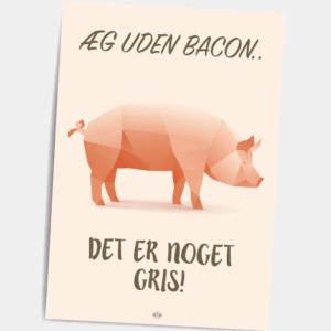 Postkort_Aeg_uden_bacon_det_er_noget_gris-1