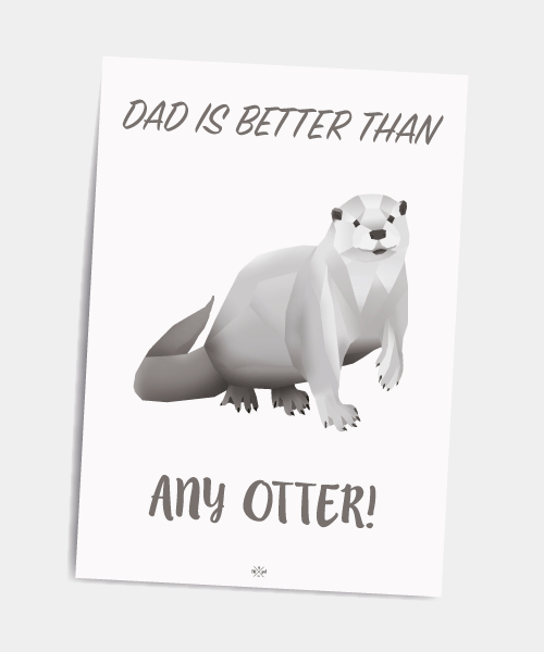 Postkort_dad_is_better_than_any_otter