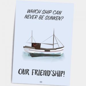 which_ship_can_never_be_sunken_our_friendship_postkort-300x300