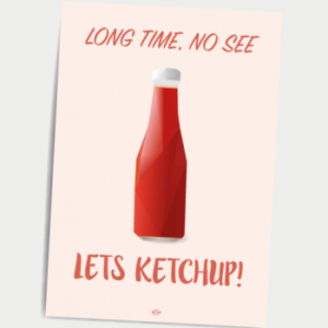 postkort_long_time_no_see_lets_ketchup_hipd-350x471